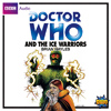 Doctor Who And... The Ice Warriors - CD - Released: 7/1/2010
