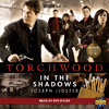 Torchwood: In the Shadows - CD - Released: 7/5/2009